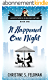 It Happened One Night: (Adventures in Blind Dating Book One) (English Edition)