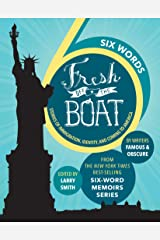 SIX WORDS FRESH OFF THE BOAT: Stories of Immigration, Identity, and Coming to America (ABC) Kindle Edition