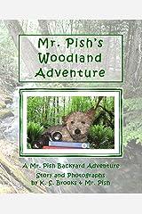 Mr. Pish's Woodland Adventure (A Mr. Pish Backyard Adventure Book 1) Kindle Edition