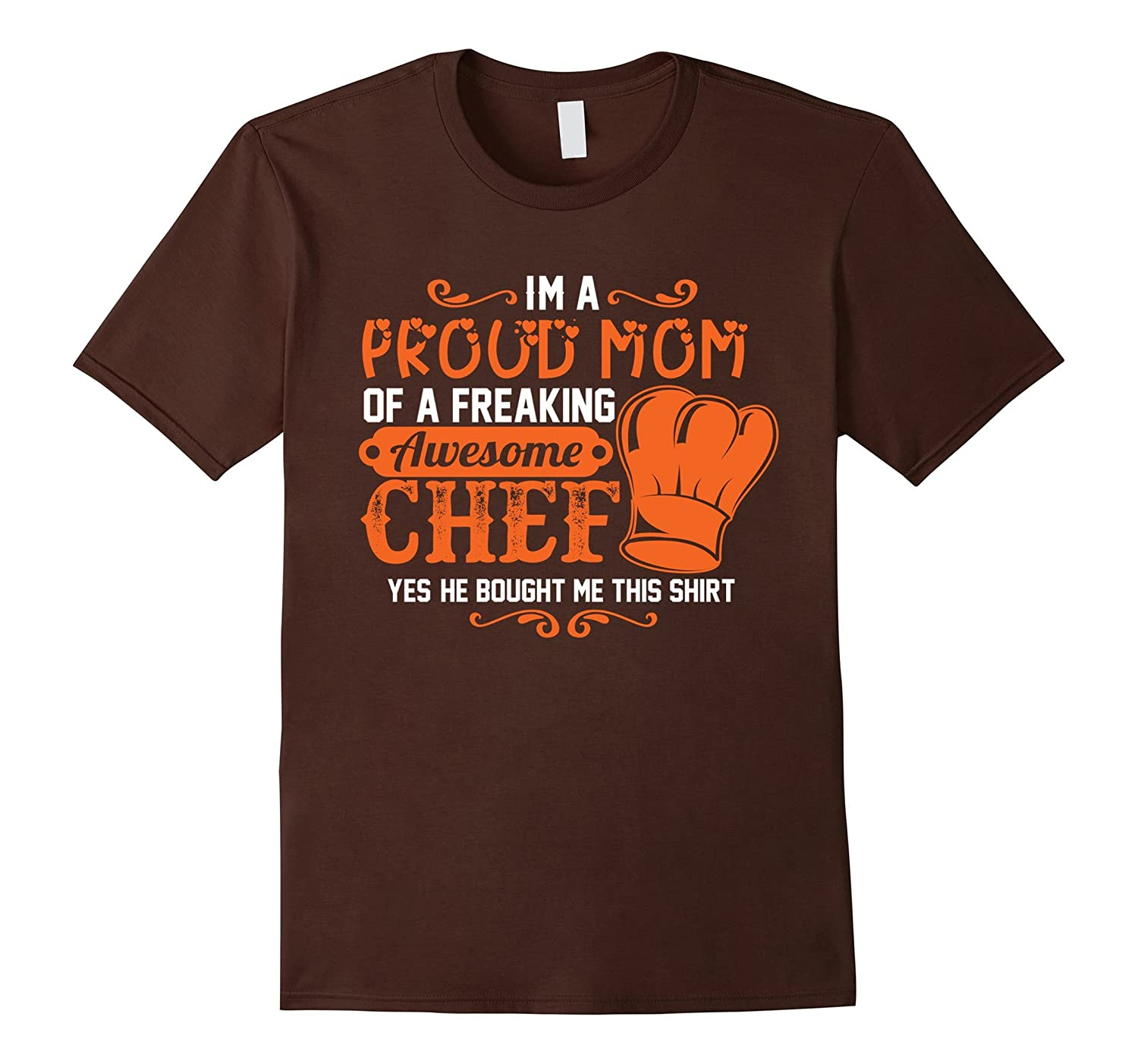 Proud Mom of Chef - Funny Family Tshirt for Mother Loves Son-TH
