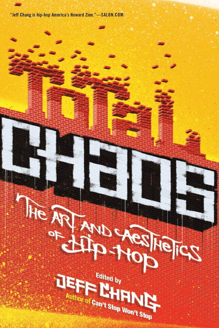 Total Chaos: The Art and Aesthetics of Hip-Hop: Jeff Chang