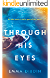 Through His Eyes: The compulsive thriller you won't be able to put down