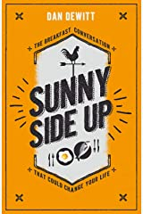 Sunny Side Up: The breakfast conversation that could change your life Kindle Edition