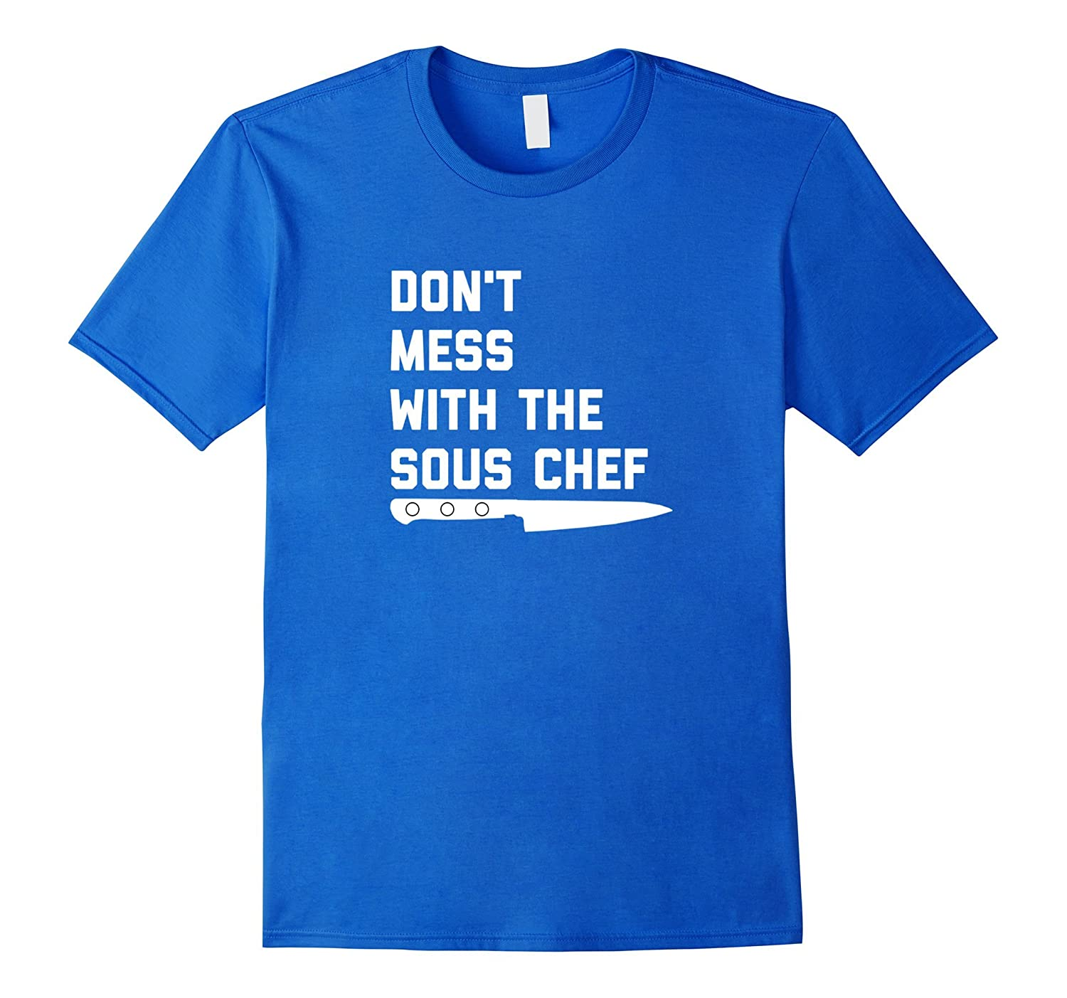 Dont mess with the Sous Chef shirt-TJ