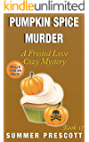 Pumpkin Spice Murder: A Frosted Love Cozy - Book 17 (A Frosted Love Cozy Mysteries)