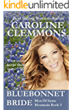 Bluebonnet Bride, Men of Stone Mountain Texas book 3 (A Stone Mountain Texas)