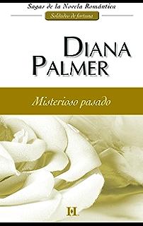 Misterioso pasado: Soldados de fortuna (1) (Harlequin Sagas) (Spanish Edition