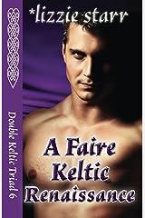 A Faire Keltic Renaissance (Double Keltic Triad Book 6) Kindle Edition
