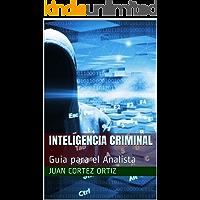Inteligencia Criminal: Guia para el Analista