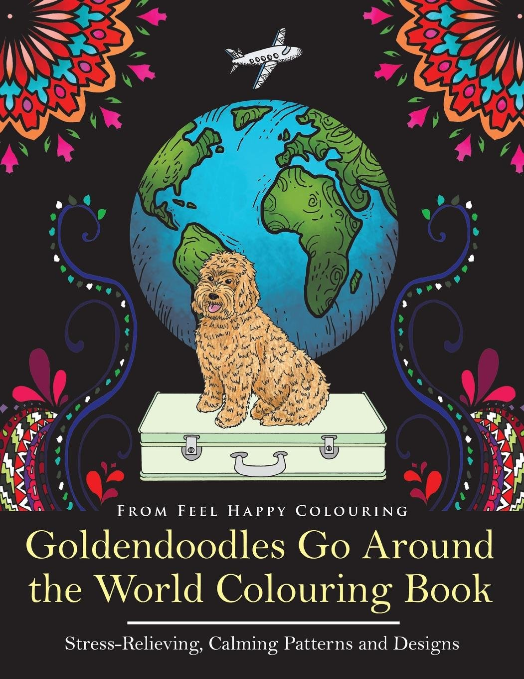 Download Goldendoodles Go Around the World Colouring Book: Goldendoodle Coloring Book - Perfect Goldendoodle Gifts Idea for Adults and Older Kids (Volume 1) PDF