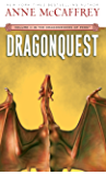 Dragonquest: Volume II of The Dragonriders of Pern