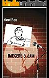 Badgers & Jam