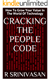 Cracking The People Code: How To Grow Your Value In The World Of Technology