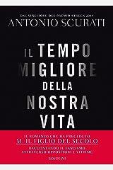 Il tempo migliore della nostra vita (Romanzi Bompiani) (Italian Edition) Kindle Edition