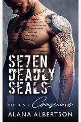 Consume (Seven Deadly SEALs: Season One Book 6)