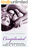 Complicated: 5th Avenue Romance Series, Book Two