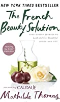The French Beauty Solution: Time-Tested Secrets