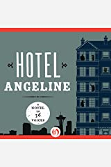 Hotel Angeline: A Novel in 36 Voices Audible Audiobook