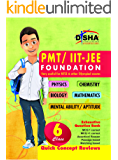 PMT/ IIT-JEE Foundation for Class 6 (Science/ Maths/ Mental Ability) 2nd Edition