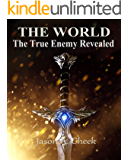 The True Enemy Revealed: A LitRPG and GameLit Series. (The World Book 5) (English Edition)
