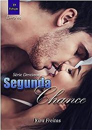 Segunda Chance (Série Destinos Livro 2)