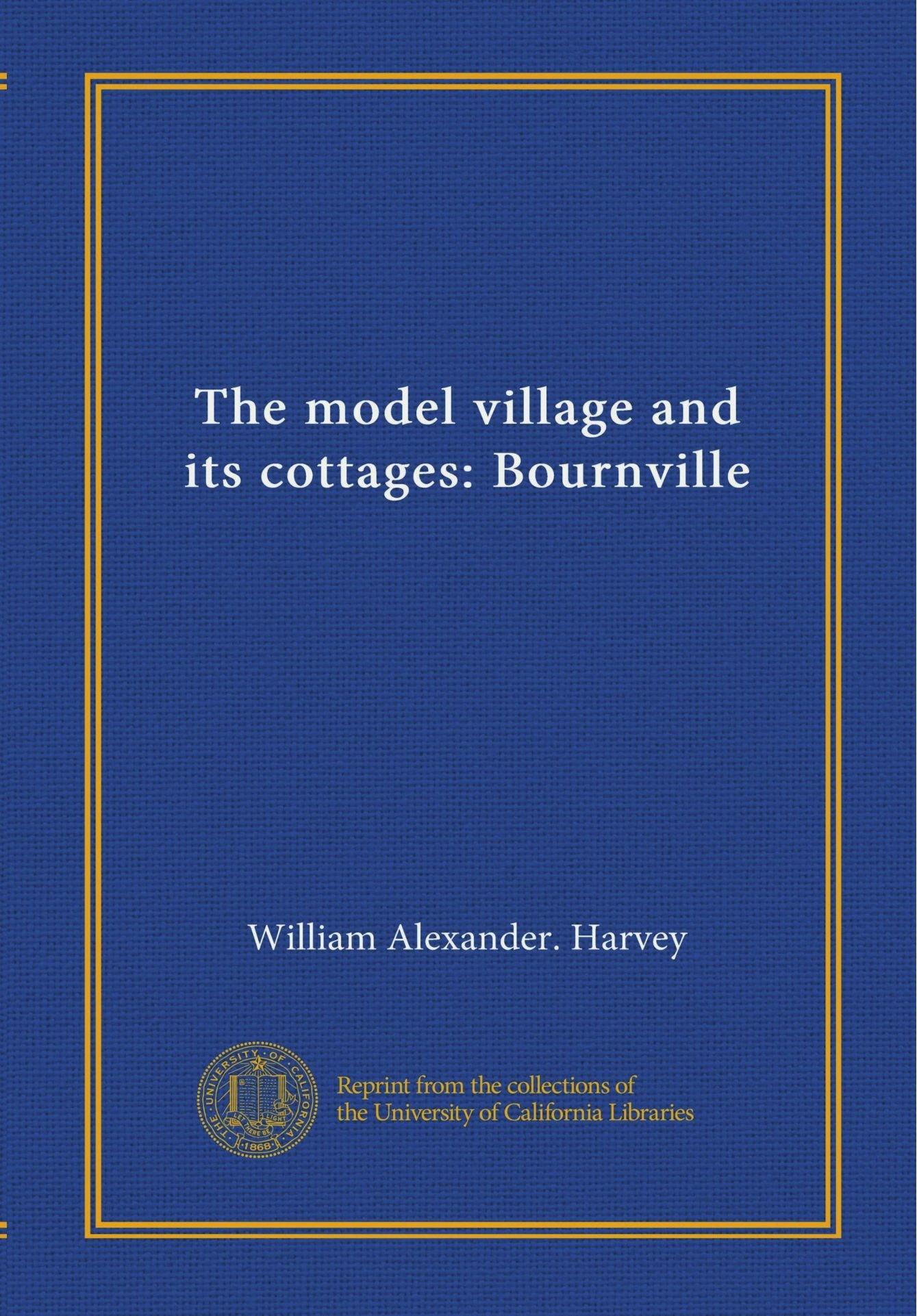 The model village and its cottages: Bournville pdf epub