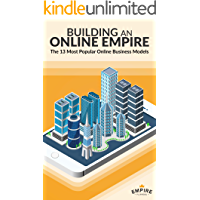 Building an Online Empire: The 13 Most Popular Online Business Models