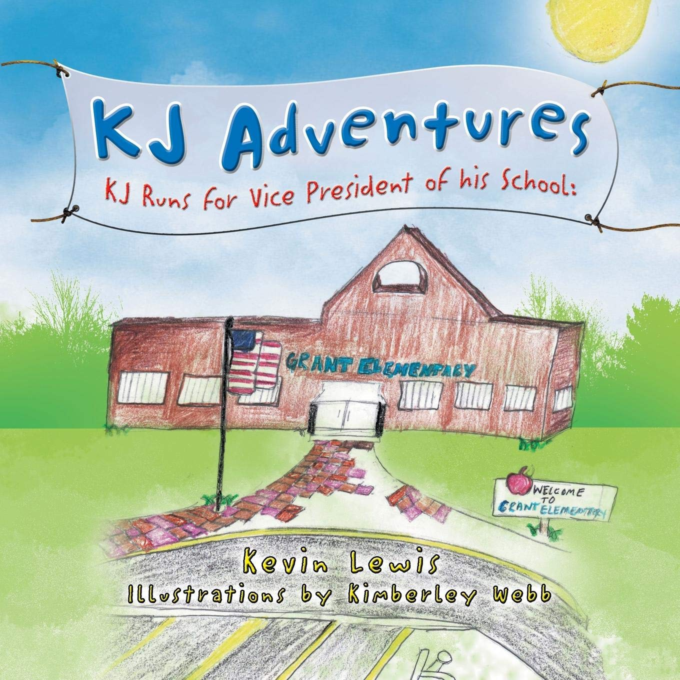 KJ Adventures: KJ Runs for Vice President of His School ebook