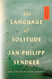 The Language of Solitude: A Novel (The Rising Dragon Series)