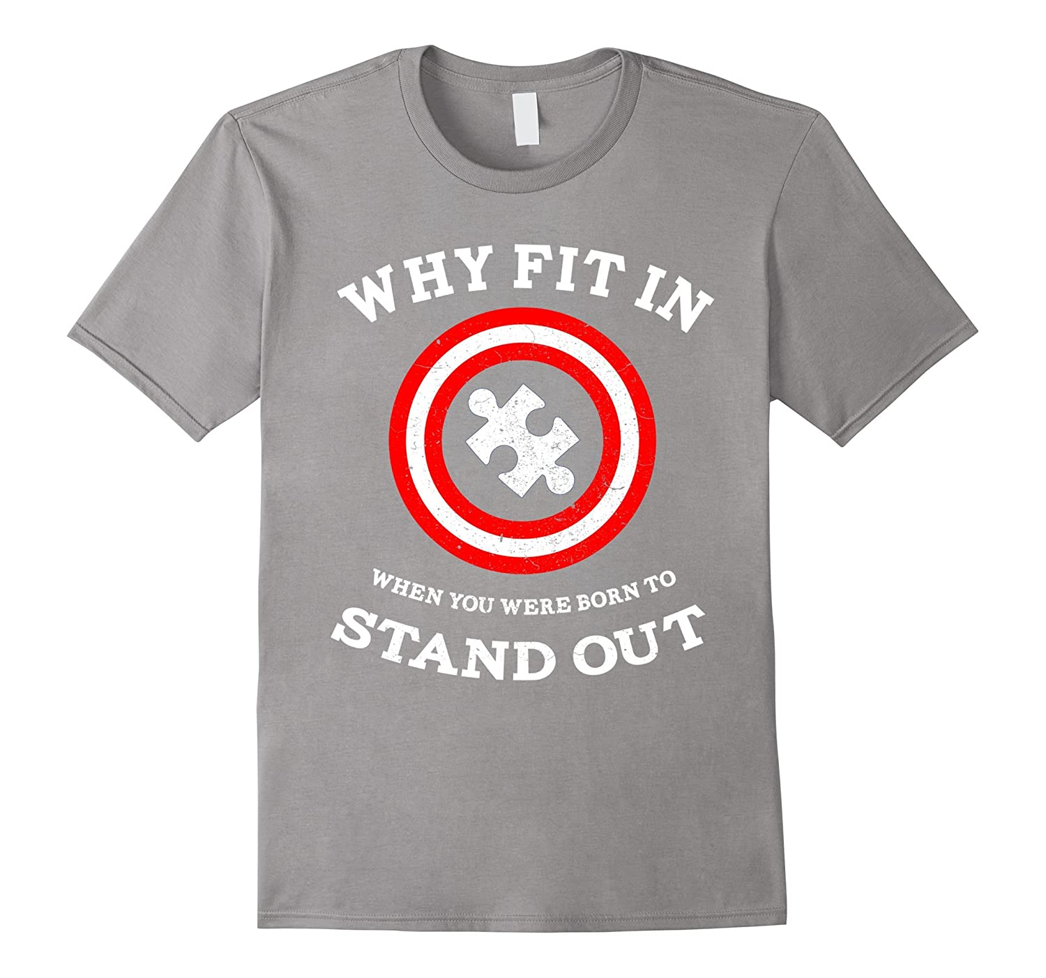 Why Fit In When You Were Born To Stand Out - Autism T-Shirt-TH