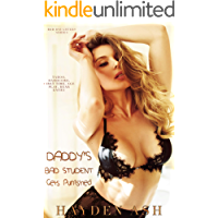 Daddy's Bad Student Needs Punishment: A Taboo, Hardcore, First Time Story (Bad Daughters Book 10)