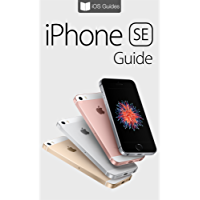 iPhone SE Guide: The Ultimate Guide for iPhone SE & iOS 9