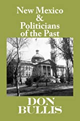 New Mexico & Politicians of the Past Kindle Edition