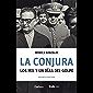La conjura. Los mil y un días del golpe (Spanish Edition)