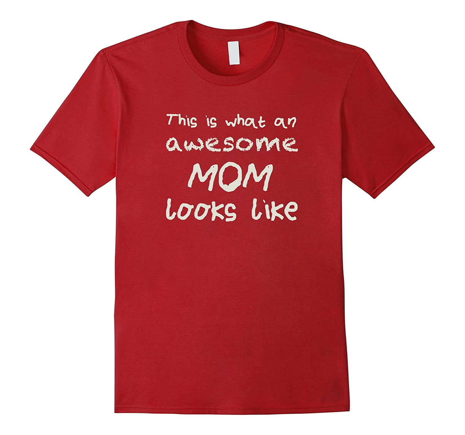 An Awesome Mom Looks Like This – Child Script Funny Tee-Teeae