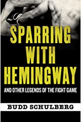 Sparring with Hemingway: And Other Legends of the Fight Game Kindle Edition