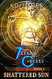 Shattered Sun: 7even Circles (7even Circles Series Book 4)