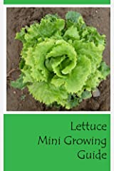 Lettuce Mini Growing Guide Kindle Edition