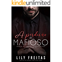 A Perdição do Mafioso: Série Homens Dominantes - Livro 2
