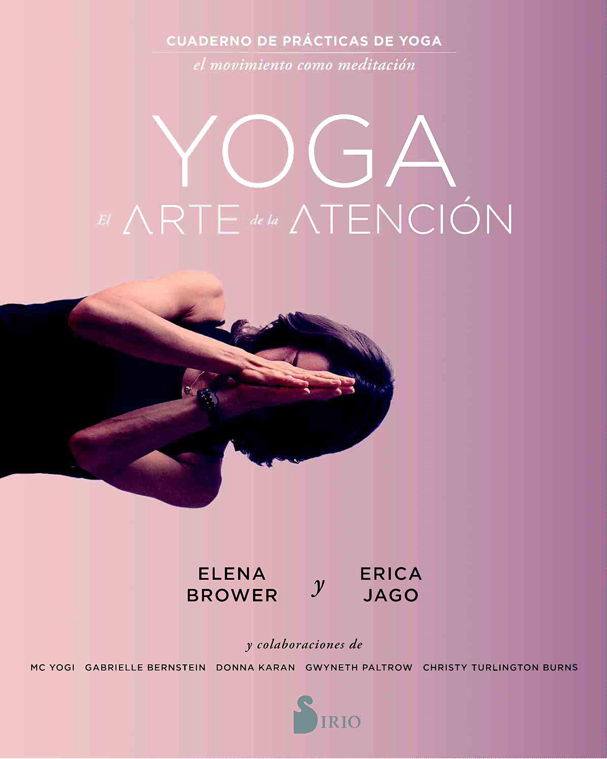 Yoga: el arte de la atención (Spanish Edition): Elena Brower ...