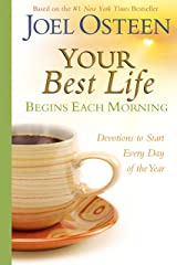 Your Best Life Begins Each Morning: Devotions to Start Every New Day of the Year Kindle Edition