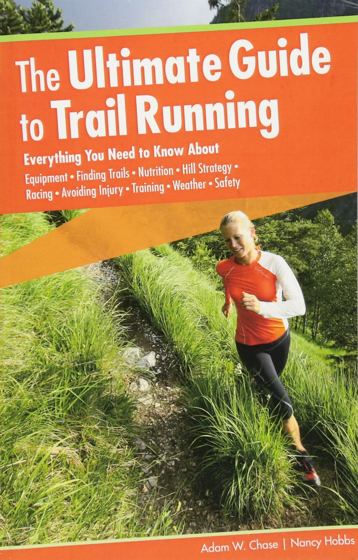 Download Ultimate Guide to Trail Running: Everything You Need To Know About Equipment * Finding Trails * Nutrition * Hill Strategy * Racing * Avoiding Injury * Training * Weather * Safety PDF