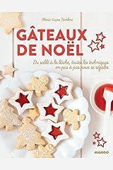 Gâteaux de Noël - Du sablé à la bûche, toutes les techniques en pas à pas pour se régaler (Hors collection Mango Art de vivre) (French Edition) Kindle Edition