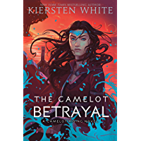 The Camelot Betrayal (Camelot Rising Trilogy Book 2)