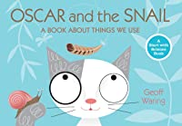 Oscar And The Snail: A Book About Things That We