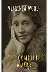 Virginia Woolf: The Complete Works (English Edition) eBook Kindle