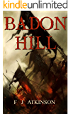 Badon Hill (Historical Fiction Action Adventure, set in Dark Age post Roman Britain) (The Dominic Chronicles Book 3)