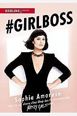 #Girlboss: Wie ich aus einem eBay-Shop das Fashionimperium Nasty Gal erschuf (German Edition) Kindle Edition