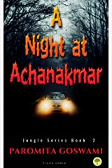 A Night at Achanakmar: Spooky Horror Supernatural weekendtrip (Jungle Series Book Book 2) Kindle Edition
