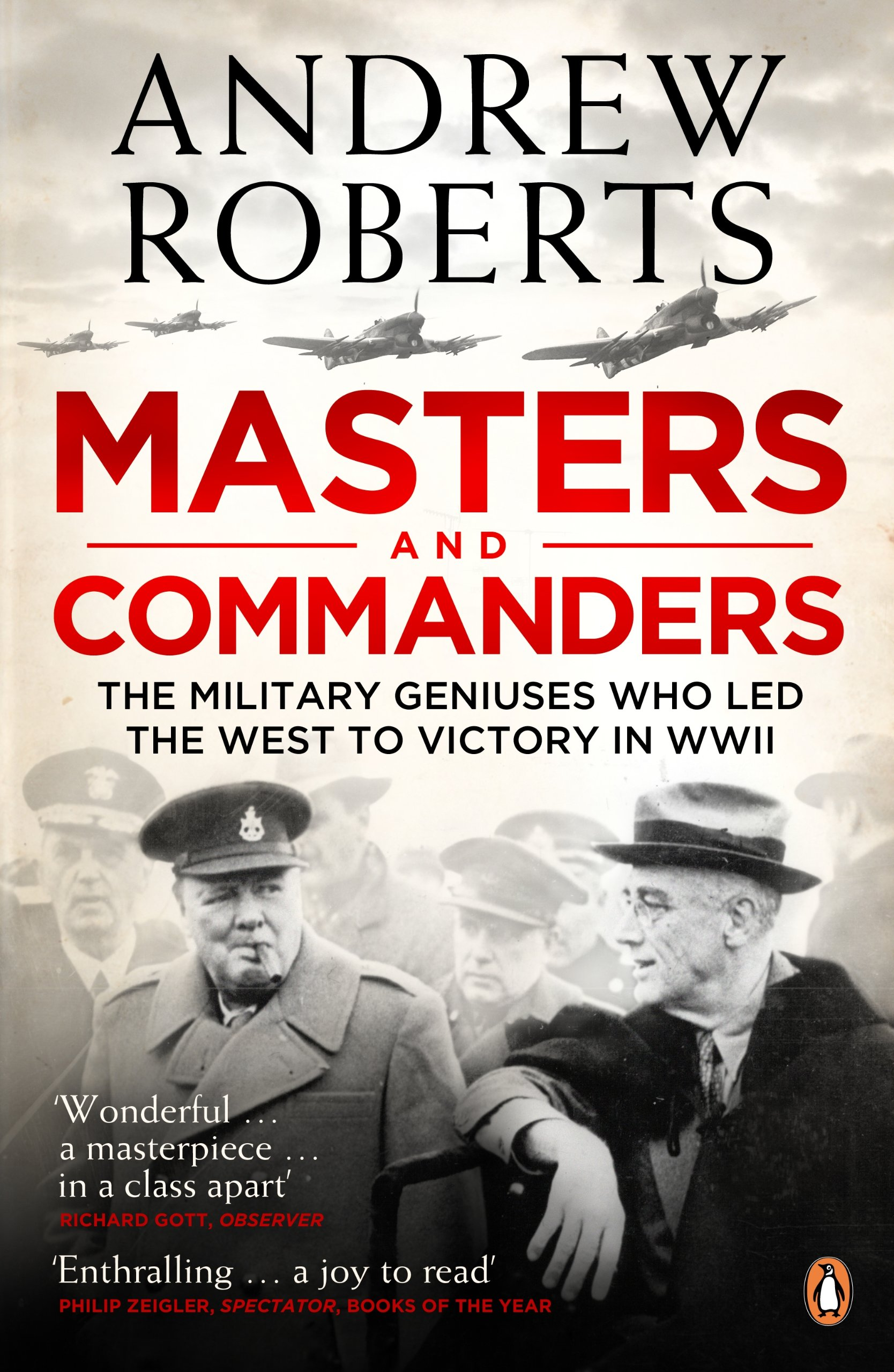 Masters Andmanders: The Military Geniuses Who Led The West To Victory  In World War Ii: Amazon: Andrew Roberts: 9780141029269: Books